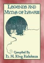 LEGENDS AND MYTHS OF HAWAII - 21 Polynesian Legends (ebook)