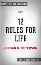 12 Rules For Life: by Jordan Peterson | Conversation Starters (ebook)