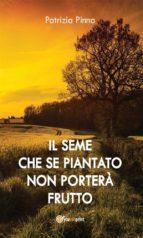 Il seme che se piantato non porterà frutto (ebook)
