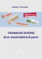 CRONACHE DIVERSE di un osservatore di parte (ebook)