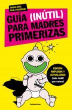 Guía (inútil) para madres primerizas (ebook)