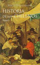HISTORIA DE LOS CHILENOS. TOMO 3
