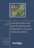 Conceptos básicos del Derecho Internacional Humanitario y el nuevo crimen de agresión (ebook)