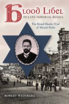 Blood Libel in Late Imperial Russia (ebook)