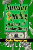 SUNDAY SPENDING INSTEAD OF SUNDAY GIVING