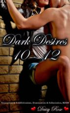 Dark Desires 10 - 12 (ebook)