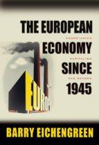 The European Economy since 1945 (ebook)