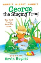Ribbit, Ribbit, Ribbit: George the Singing Frog (ebook)