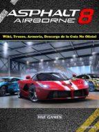 Asphalt 8 Airborne Wiki, Trucos, Armería, Descarga De La Guía No Oficial