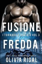 Fusione Fredda. I Tornado D'acciaio Vol. 3 (ebook)