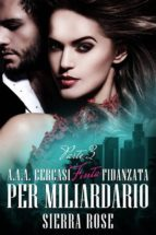 A.a.a. Cercasi Finta Fidanzata Per Miliardario - Parte 3 (ebook)