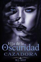 Cazadora - Hija De La Oscuridad (ebook)