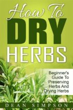 How To Dry Herbs: Beginner