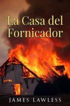 La Casa Del Fornicador (ebook)