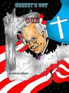 Cheney's Got A Gun (ebook)