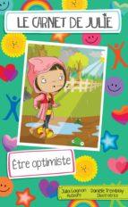 Le carnet de Julie - Être optimiste (ebook)