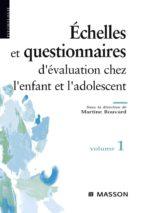 Échelles et questionnaires d'évaluation chez l'enfant et l'adolescent. Volume 1 (ebook)