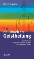 Das Hausbuch der Geistheilung (ebook)