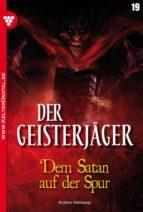 Der Geisterjäger 19 - Gruselroman (ebook)