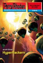 PERRY RHODAN 2485: HYPERFLACKERN (HEFTROMAN)