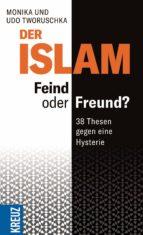 DER ISLAM ? FEIND ODER FREUND?