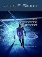 DAS ORGANISCHE RAUMSCHIFF (BD. 1)