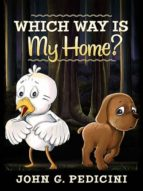 WHICH WAY IS MY HOME?