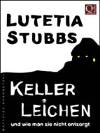 Lutetia Stubbs: KellerLeichen und wie man sie nicht entsorgt (ebook)