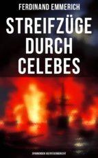 Streifzüge durch Celebes (Spannender Abenteuerbericht) - Vollständige Ausgabe (ebook)