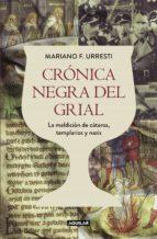 CRÓNICA NEGRA DEL GRIAL
