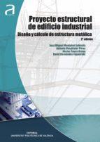PROYECTO ESTRUCTURAL DE EDIFICIO INDUSTRIAL. DISEÑO Y CÁLCULO DE ESTRUCTURA METÁLICA (ebook)
