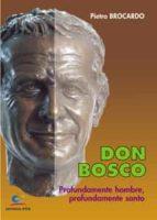 Don Bosco, profundamente hombre, profundamente santo