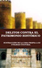 Delitos contra el patrimonio histórico: sustracción de la cosapropia a su utilidad cultural (ebook)