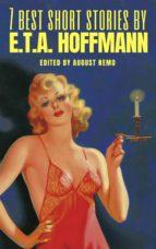 7 best short stories by E.T.A. Hoffmann (ebook)