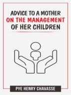 Advice to a mother on the management of her children (ebook)