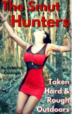 The Smut Hunters: Taken Hard & Rough in the Outdoors (ebook)