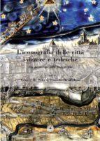 L'iconografia delle città svizzere e tedesche nel contesto europeo (ebook)