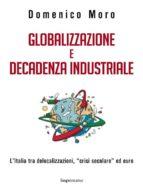 Globalizzazione e decadenza industriale (ebook)