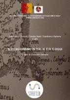 Il pitagorismo in Italia ieri e oggi. Atti del convegno, Roma 2005. (ebook)