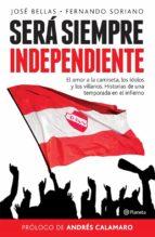 SERÁ SIEMPRE INDEPENDIENTE (ebook)