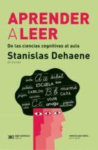 Aprender a leer: De las ciencias cognitivas al aula (ebook)