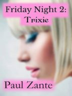 Friday Night 2: Trixie (ebook)