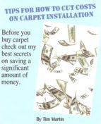 Tips for How to Cut Costs on Carpet Installation (ebook)