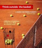 Think Outside the Basket: A Guide for Tennis Parents (ebook)