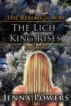 The Realms of War 6: The Lich King Rises (Elf, Werewolf, Monster, Fantasy Erotica) (ebook)