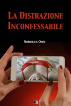 La Distrazione Inconfessabile (ebook)