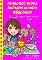 Tagebuch Eines Beinahe Coolen Mädchens - Maddi Stellt Sich Vor - Ups! (ebook)