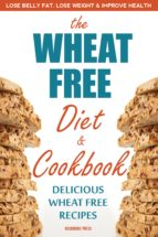The Wheat Free Diet & Cookbook (ebook)