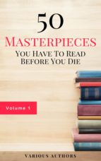 50 Masterpieces you have to read before you die Vol: 1 (ebook)