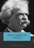 Mark Twain: Complete Novels